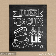 I Like Big Cups And I Cannot Lie Coffee Sign. Chalkboard Coffee Sign.  Kitchen