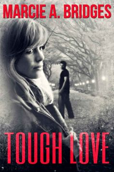 Amazon.com: Tough Love eBook: Marcie Bridges: Books  Written by a dear, sweet friend of our family!!  Awesome book, a must read!!