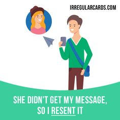 """Resend"" means ""to send something again"". Example: She didn't get my message, so I resent it. Want to learn English? Choose your topic here: learzing.com #irregularverbs #englishverbs #verbs #english #englishlanguage #learnenglish #studyenglish #language #vocabulary #dictionary #efl #esl #tesl #tefl #toefl #ielts #toeic #easyenglish #funenglish #send #resend"
