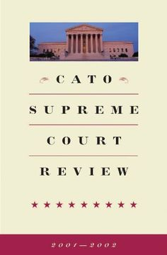 Cato Supreme Court Review, 2001-2002 by Roger Pilon. $1.99. 294 pages. Publisher: Cato Institute (October 25, 2003)