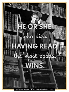 The person who dies having read the most books wins.