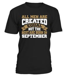 All Men Created Equal- Born In September