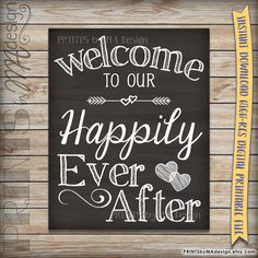 Welcome To Our Happily Ever After Wedding Sign Printable Chalkboard Poster, Reception Decor Wedding Poster, INSTANT DOWNLOAD Digital File by PRINTSbyMAdesign on Etsy https://www.etsy.com/listing/252660730/welcome-to-our-happily-ever-after