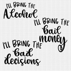 I'll Bring the Alcohol Svg I'll Bring the Bad Decisions Svg I'll Bring the Bail Money Svg Friends Svg Birthday Party Bundle Svg Designs Bail Money, Cut Canvas, Create Shirts, Silhouette Cameo Projects, Cricut Creations, Svg Files For Cricut, Cricut Design, Girls Weekend, Bring It On