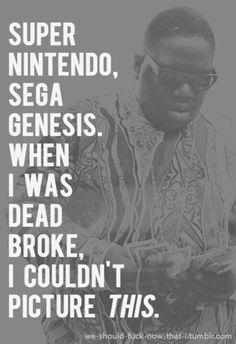 33 Notorious Biggie Smalls Quotes and Sayings Tupac Quotes, Gangsta Quotes, Rap Quotes, Lyric Quotes, Biggie Quotes, Movie Quotes, Notorious Biggie, Super Nintendo, Nintendo Sega