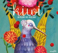 Kiwi. Ediciones la Fragatina. ilustrado por Rebeca Luciani.