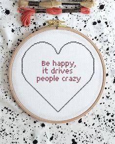 Could possibly be the best way to irritate people - just be happy. 😃 Kan nog vara det bästa sättet att irritera människor på - var bara glad. 😃 Embroidery For Beginners, Finding Peace, Cross Stitch Designs, Diy Kits, Tool Design, Design Crafts, Design Your Own, Cross Stitch Embroidery, Glad