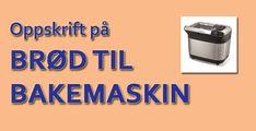Oppskrift til brødbakemaskin - John Steffensen Convenience Store, Food And Drink, Dots, Convinience Store