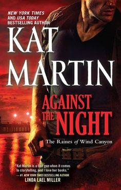 Kat Martin's Rains of Wind Canyon series continues with Against the Night