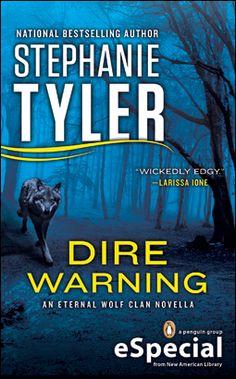 Dire Warning: A Novella of the Eternal Wolf Clan ♥ ♥ Stephanie!!!!
