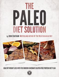 Extensively researched and written in easy-to-understand language, The Paleo Diet Solution guides readers through every step of success with the Paleo Diet. The book includes explanations of the history and different versions of the Paleo Diet, explains healthy eating the caveman way, and provides recipes and shopping guides to ensure success with the Paleo Diet regimen. Available as an ebook.
