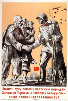 Our sacred duty is to take a hand of help to brotherly people of Western Ukraine and Western Belarus, 1939 by Viktor Ivanov