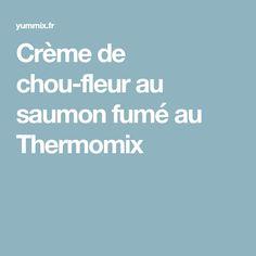 Crème de chou-fleur au saumon fumé au Thermomix