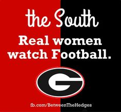 the South Real women watch Georgia Football. Georgia Bulldogs Football, Sec Football, Watch Football, Football Season, College Football, Georgia Girls, Georgia On My Mind, Southern Pride, Southern Heritage