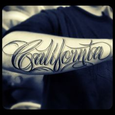 """Like the placement for a 'written' tattoo... the """"California"""" is too gangster for me"""