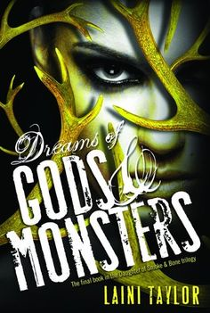 Dreams of Gods and Monsters (Daughter of Smoke and Bone, #3) by Laini Taylor (April 2014)
