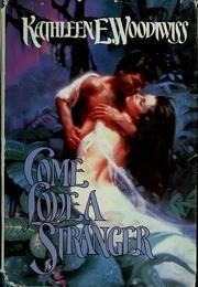 Cover of: Come love a stranger by Kathleen E. Woodiwiss.