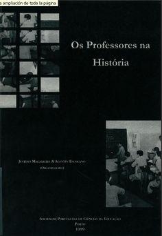 Os professores na história / Justino Magalhaes & Agustin Escolano, (organizadores)