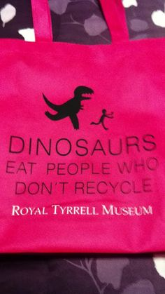Dinosaurs eat people who do not recycle! Dinosaurs eat people who do not recycl Recycling Quotes, Green Girl, Cool Pets, Make Me Smile, Favorite Quotes, Eat, Funny, Green Quotes, Animal Fun