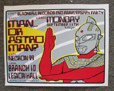 Original silkscreen concert poster for Man or Astro-Man and Necron 99 at The Legion Hall in Nanaimo, BC in 2000. 17.5 x 22.5 inches. Signed ...
