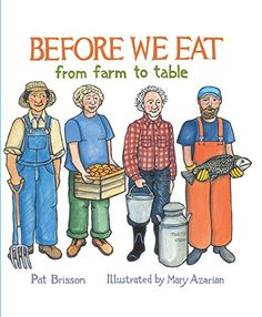 Before We Eat: From Farm to Table by Pat Brisson http://www.amazon.com/dp/0884483525/ref=cm_sw_r_pi_dp_-Kroxb0RRYZVK