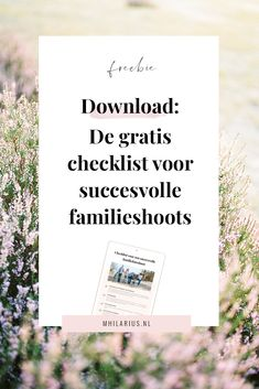 Ik heb een checklist voor je gemaakt met nog meer tips & tricks die je kunt gebruiken bij je volgende familie fotoshoot.   Of misschien heb je nog nooit een familie gefotografeerd, en durf je het met deze checklist voor het eerst wel aan!