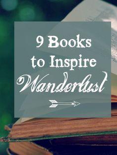 9 Books to Inspire Wanderlust
