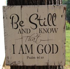 Be still and know that I am God hand painted pallet wood sign by BlueRidgeShoppe on Etsy https://www.etsy.com/listing/195343851/be-still-and-know-that-i-am-god-hand