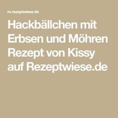 Hackbällchen mit Erbsen und Möhren Rezept von Kissy auf Rezeptwiese.de
