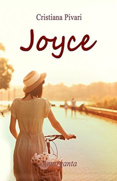 Joyce di Cristiana Pivari https://www.amazon.it/dp/B01MECAAW8/ref=cm_sw_r_pi_dp_x_1fQdybJWZMT76