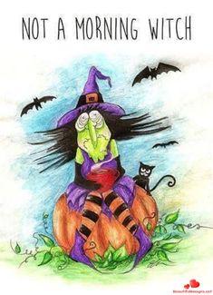 Not a morning witch Halloween Cartoons, Halloween Signs, Halloween Pictures, Holidays Halloween, Vintage Halloween, Halloween Crafts, Happy Halloween, Halloween Decorations, Halloween Witches