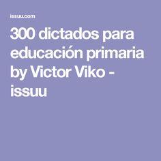300 dictados para educación primaria by Victor Viko - issuu