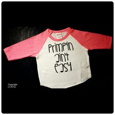Hey, I found this really awesome Etsy listing at https://www.etsy.com/listing/219063962/primpin-aint-easy-baby-and-toddler