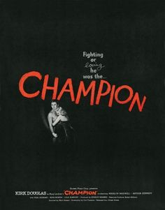 """Kirk Douglas and Marilyn Maxwell depicted in the Saul Bass-designed poster for """"Champion"""""""
