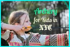Archery for NYC Kids: Where to Make Like Katniss or Brave's Merida