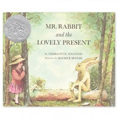 Mr. Rabbit and the Lovely Present.  Another beautiful book illustrated by Maurice Sendak.