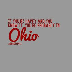 If You're Happy and You Know It, You're Probably in Ohio! #Buckeye #OhioState