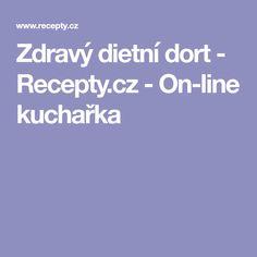 Zdravý dietní dort - Recepty.cz - On-line kuchařka