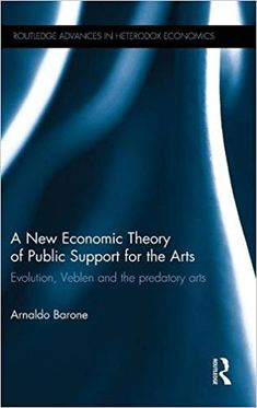 A new economic theory of public support for the arts : evolution, Veblen and the predatory arts / Arnaldo Barone - https://bib.uclouvain.be/opac/ucl/fr/chamo/chamo%3A1975779?i=0