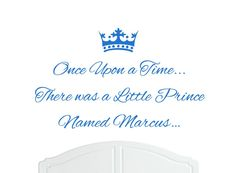 """Once Upon a Time There was a Little Prince Named Marcus Large Wall Sticker / Decal Bed Room Art Boy / Baby. The size of this decal is 910mm (36in) wide x 455mm (18in) high. Works on any smooth, clean & dry surface: walls, furniture, tiles, mirrors, windows, cars etc. 19 colours in a matt finish designed to complement your own décor. Bright Blue as standard - to change colour go to """"Your Orders"""" after purchase & click """"Contact Seller"""". For a full list of available colours please see…"""