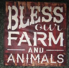 Bless our Farm and animals ... Wall Plaque by hilltopprims on Etsy