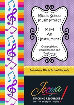Middle School Music ProjectMake An InstrumentThis project has produced many successful musical products over the years and the students are always keen to not only start the project, but share their creations with the rest of the class.This project is handed out while completing a unit of work on Tone Colour (Timbre) and The Instruments of the Orchestra.