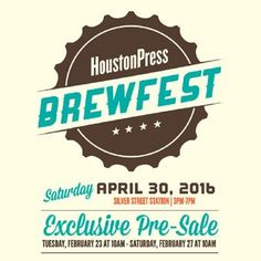 Houston Press Brewfest coming at you April 30