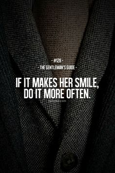 58 Ideas Fashion Quotes Style Gentlemens Guide True Gentleman For 2019 Gentleman Stil, Gentleman Rules, True Gentleman, Dapper Gentleman, Dapper Men, Great Quotes, Quotes To Live By, Me Quotes, Inspirational Quotes