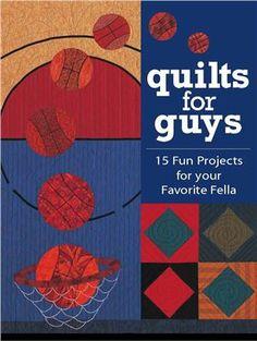 Rymer Cyndy. Quilts for Guys: 15 Fun Projects for Your Favorite Fella Скачать бесплатно -regisztrálni kell érte