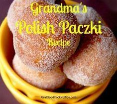 Grandma's Easy Homemade Polish Paczki Recipe - Real Good Cooking Tips Slovak Recipes, Ukrainian Recipes, Czech Recipes, Donut Recipes, Cooking Recipes, Cooking Tips, Polish Food Recipes, Cooking Classes, Grandma's Recipes