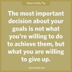 Dave Ramsey - Most important decision about your goals. Financial Quotes, Financial Peace, Financial Tips, Me Quotes, Motivational Quotes, Inspirational Quotes, Besties Quotes, Dave Ramsey Quotes, Money Makeover