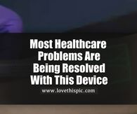 Most Healthcare Problems Are Being Resolved With This Device