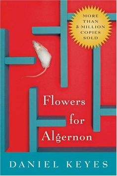 171 best science in literature images on pinterest book club books flowers for algernon by daniel keyes the story of a mentally disabled man whose experimental quest for intelligence mirrors that of algernon fandeluxe Images