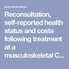 Reconsultation, self-reported health status and costs following treatment at a musculoskeletal Clinical Assessment and Treatment Service (CATS): a 12... - PubMed - NCBI